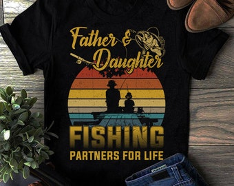 58b870a2 Fisherman Dad and Daughter Fishing Partners funny father's day T-Shirt,  gift for dad and daughter, fishing gift tshirt, fishing lover gift