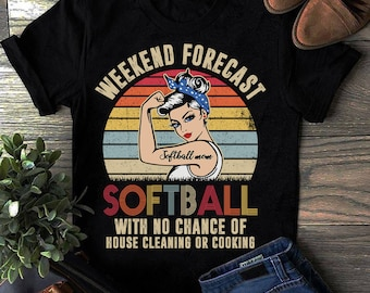 148d90e642f Weekend Forecast softball With No Chance Cleaning Funny T-Shirt, lover  softball, mother's day gift, softball mom shirt, softball shirt, gift