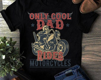 b0868456 Cool Motorcycle T-Shirts, Only Cool Dad Rides Motorcycle shirt, father's  day shirt, gift for motorcycle dad, motorcycle father gift tshirt