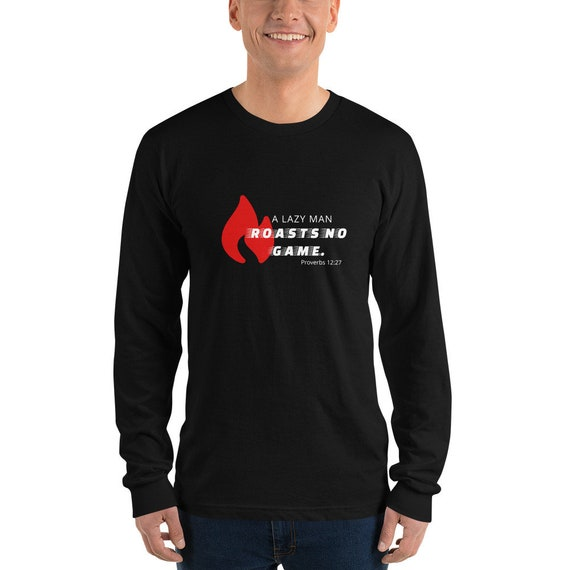 Roasts No Game: Long sleeve t-shirt