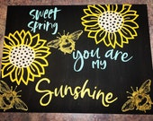 Sweet Spring/You are my Sunshine/Chalk Couture/Canvas Wall Hanging