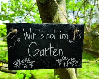 ST 342 - Wir sind im Garten Schild Garten Schieferschild Schiefertafel