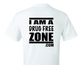 7dfcc6a5cc I am a drug free zone Graphic T-Shirt