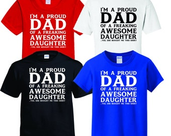 84f3b7dc Fathers Day Im A Proud Dad With A Beautiful Daughter Shirt Cute Funny  Graphic T Makes A Great A Gift For Birthday Christmas Present