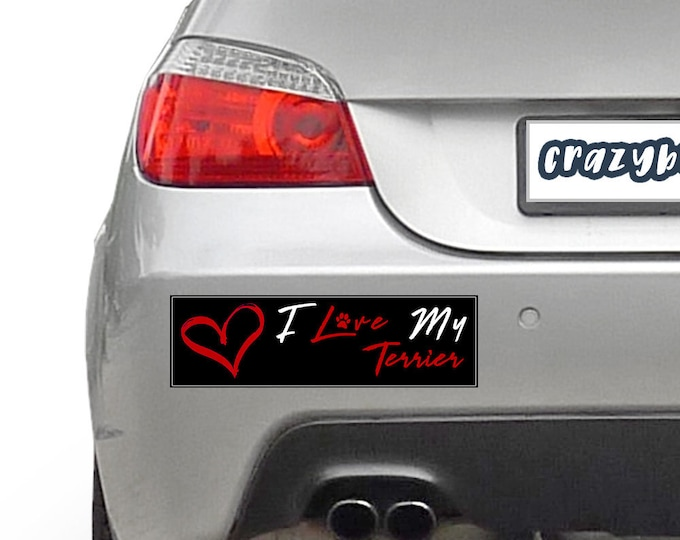 I Love My Terrier Pet 10 x 3 Bumper Sticker Color / Colours can be customized including background - Custom changes and orders welcomed!