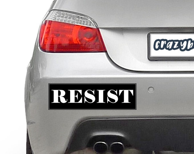 Resist 10 x 3 Bumper Sticker - Custom changes and orders welcomed!