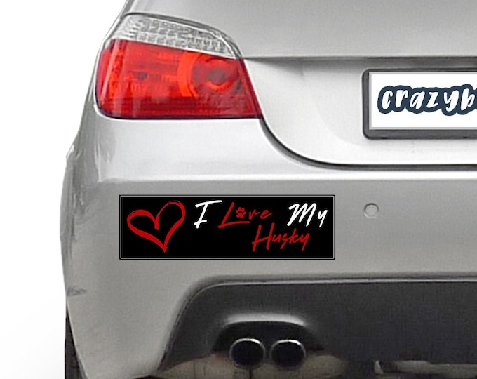 I Love My Husky Pet 10 x 3 Bumper Sticker Color / Colours can be customized including background - Custom changes and orders welcomed!