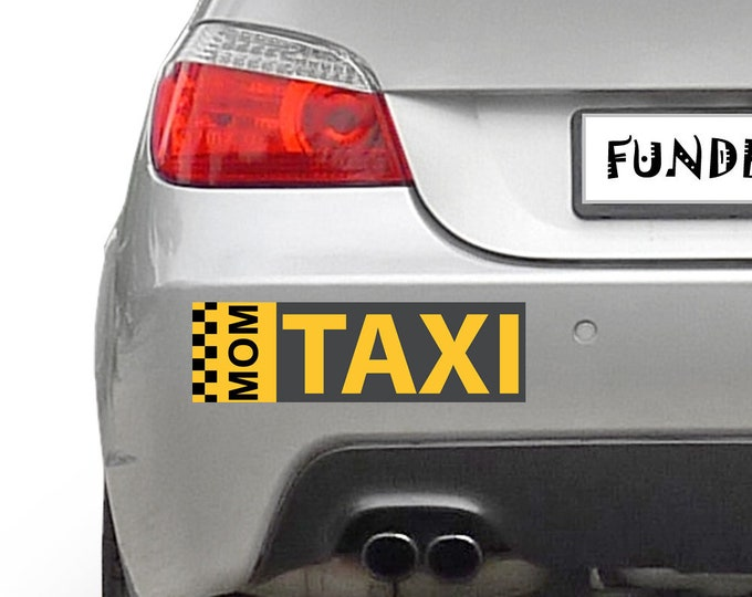 MOM TAXI 10 x 3 Bumper Sticker - Custom changes and orders welcomed!
