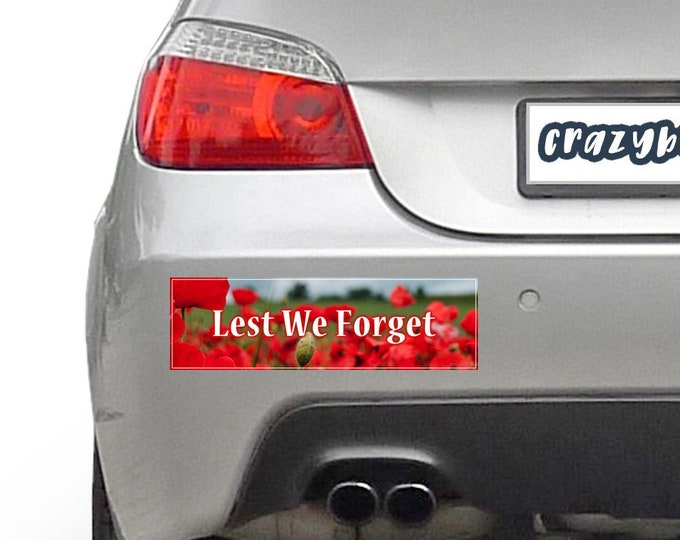Lest We Forget Remembrance Day 10 x 3 Bumper Sticker - Custom changes and orders welcomed!