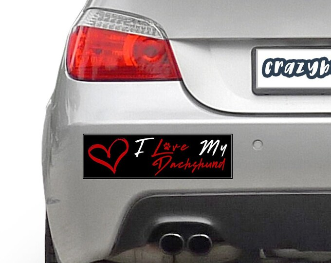 I Love My Dachshund Pet 10 x 3 Bumper Sticker Color / Colours can be customized including background - Custom changes and orders welcomed!