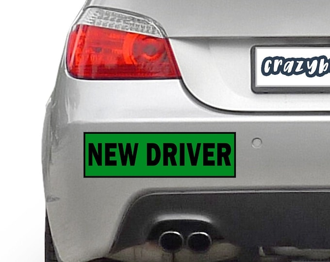 NEW DRIVER GREEN 10 x 3 Bumper Sticker or Magnetic Bumper Sticker Available