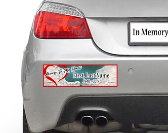 Always In My Heart In Memory, memorial custom bumper sticker 10 x 3 or Magnetic Bumper Sticker Available