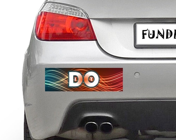 Do It 10 x 3 Bumper Sticker - Custom changes and orders welcomed!