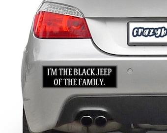 I'm The Black Jeep of The Family 10 x 3 Bumper Sticker