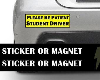 Please Be Patient Student Driver Bumper Sticker 10 x 3 Bumper Sticker or Magnetic Bumper Sticker Available