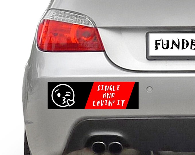 Single And Lovin It 10 x 3 Bumper Sticker - Custom changes and orders welcomed!