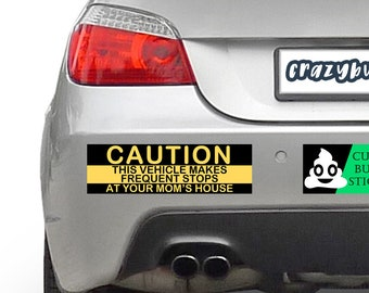 Caution This Vehicle Makes Frequent Stops At Your Moms House 10 x 3 Bumper Sticker or Magnetic Bumper Sticker Available