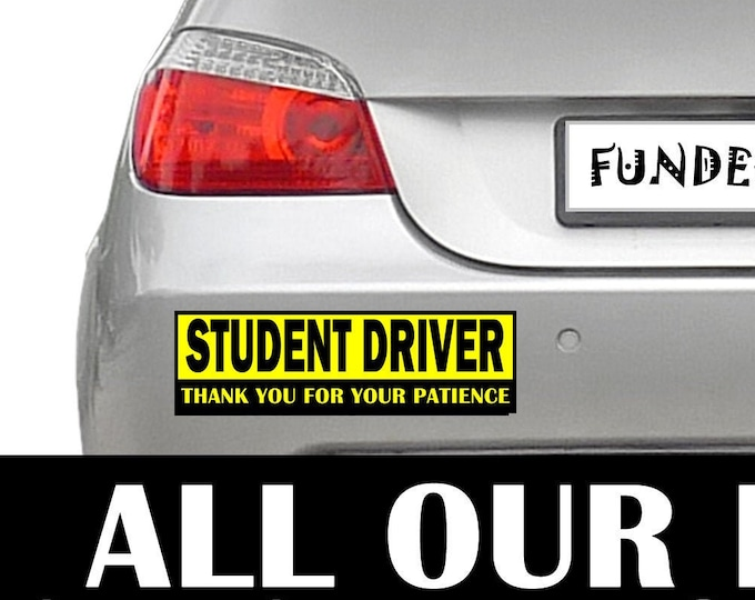 2X Student Driver Thank You For Your Patience 10 x 3 Bumper Sticker - Custom changes and orders welcomed!