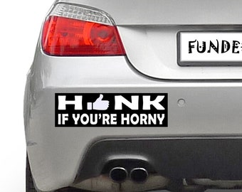 HONK If your're HORNY Thumbs Up 10 x 3 Bumper Sticker - Custom changes and orders welcomed!