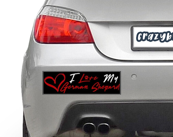I Love My German Shepard Pet 10 x 3 Bumper Sticker Color / Colours can be customized including background