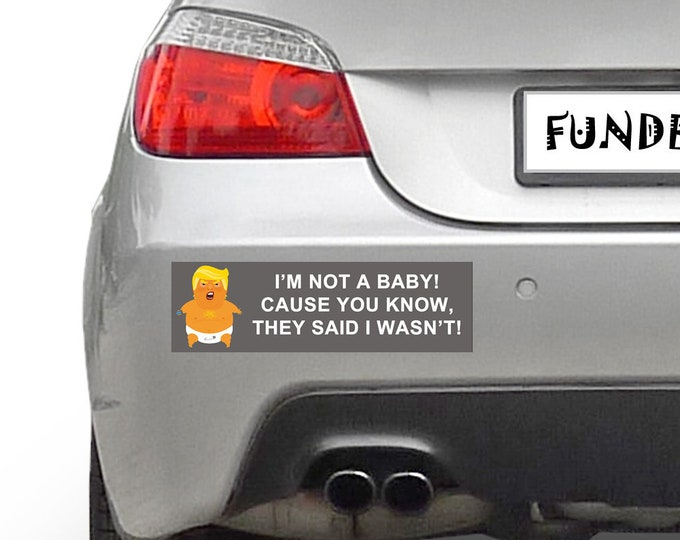 TRUMP BABY 10 x 3 Bumper Sticker - Custom changes and orders welcomed!