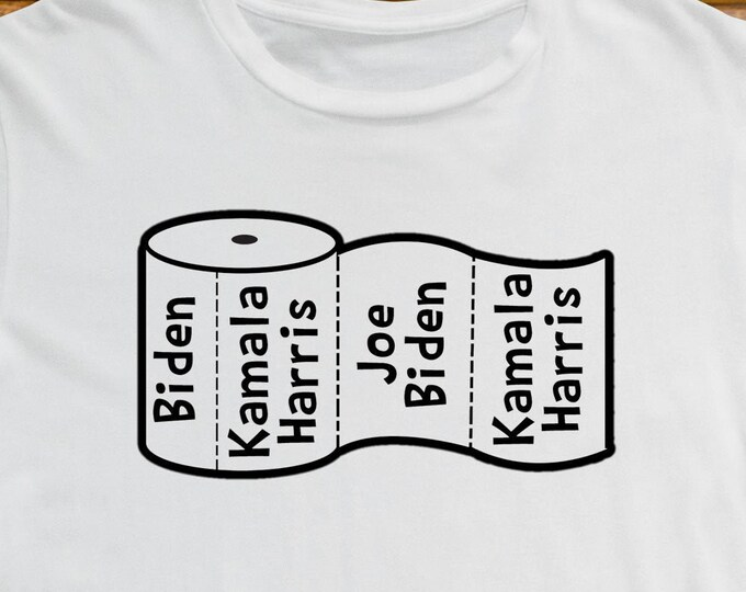 T-Shirt Toilet Paper Roll Joe Biden Kamala Harris Quality T-Shirt. Vinyl Print Full Color, Uniquely Designed To Stand Out