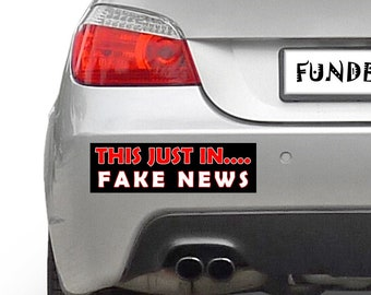 This just in.... Fake News 10 x 3 Bumper Sticker - Custom changes and orders welcomed!