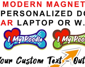 Car magnet I love my dog bone sticker or magnet, fridge or car, any text 7 inch wide by 3 inch high - 12 color styles