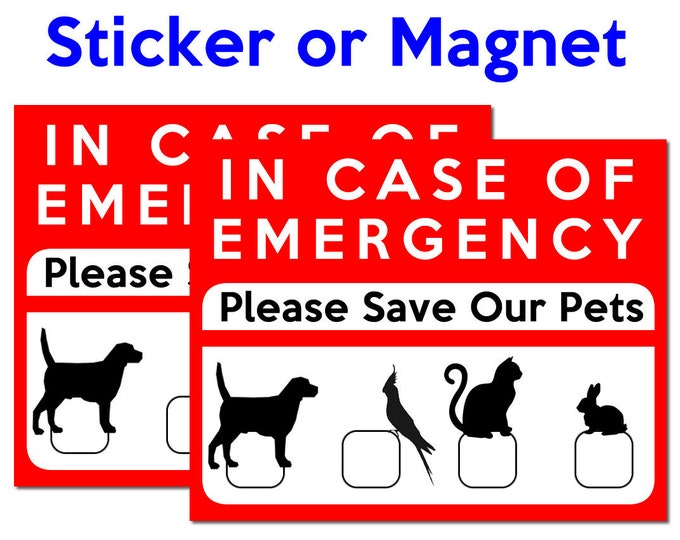 2X Premium In case of emergency please save our pets vinyl or magnet 4 inch by 5 inch wide