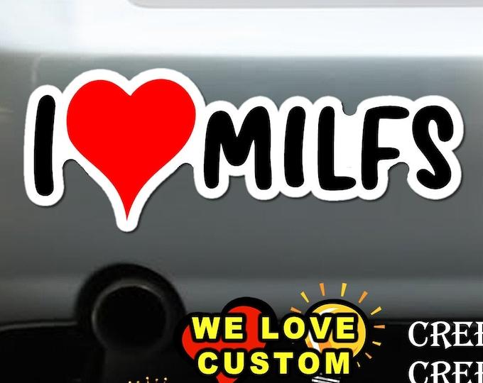 I Love Milfs outline Bumper Sticker 9x3 Bumper Sticker or Magnetic Bumper Sticker Available