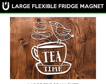 Tea Time fridge magnet 6.5 inch x 9 inch premium large magnet