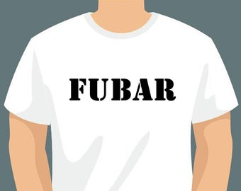 FUBAR or Personalized Text On Front T-Shirt using long lasting vinyl print custom tee