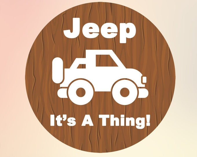 Jeep Its A Thing! Vinyl Sticker or Magnet, Vinyl Sticker, Laminate, UV Laminate and Magnet options up to 6""