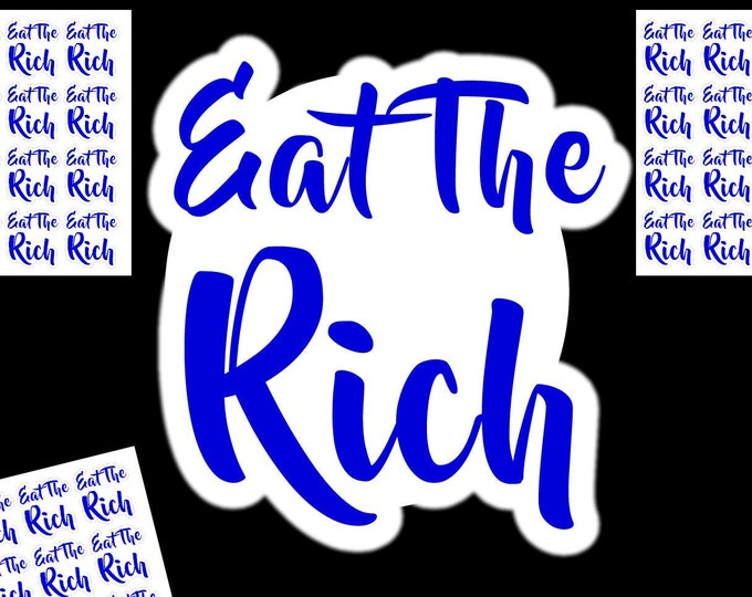 "36 Eat The Rich 2"" stickers in standard, photo or vinyl print materials with laminate or magnet options available.  Premium."