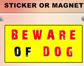Beware Of Dog Vinyl Sticker Sign or Magnet, Vinyl Sticker, Laminate, UV Laminate and Magnet options