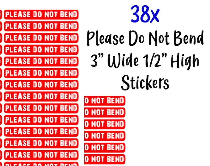 38 Please Do Not Bend Red 3 Inch Wide Easy Peel Stickers