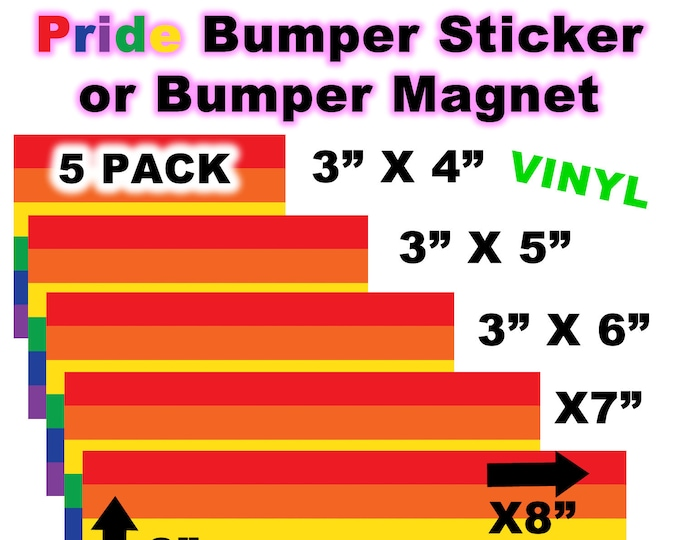 "5 PACK of 3"" x 4"" Pride rainbow custom bumper / window vinyl sticker or magnet also in various sizes 5"", 6"", 7"", 8"", 9"" and 10"" wide"