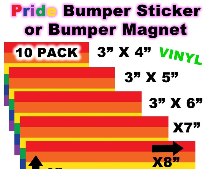 "10 PACK of 3"" x 4"" Pride rainbow custom bumper / window vinyl sticker or magnet also in various sizes 5"", 6"", 7"", 8"", 9"" and 10"" wide"
