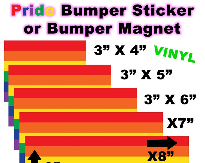 "3"" x 4"" Pride rainbow custom bumper / window vinyl sticker or magnet also in various sizes 5"", 6"", 7"", 8"", 9"" and 10"" wide"