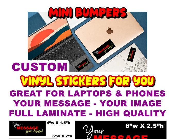 "Custom Personalized Laptop, Phone, Mini Bumper Sticker or Magnet in new sizes, 4""x1.5"", 5""x2"", 6""x2.5"", 8""x2.4"", 9""x2.7"" or 10""x3"" sizes"
