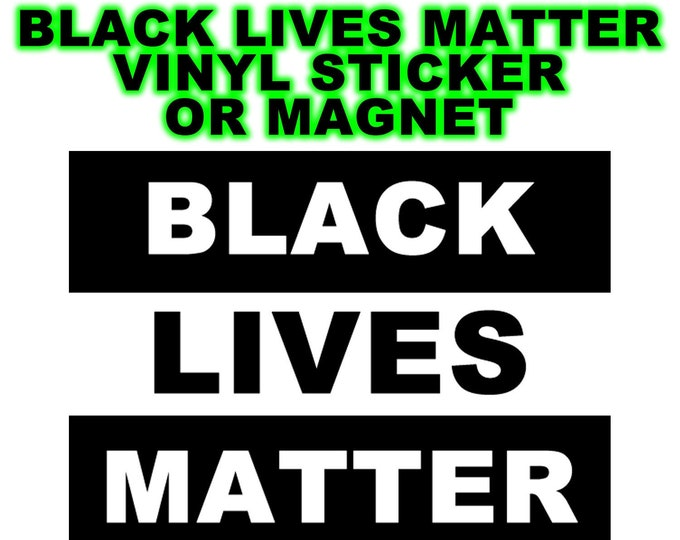 "3"" x 4"" Black Lives Matter bumper / window vinyl sticker or magnet"