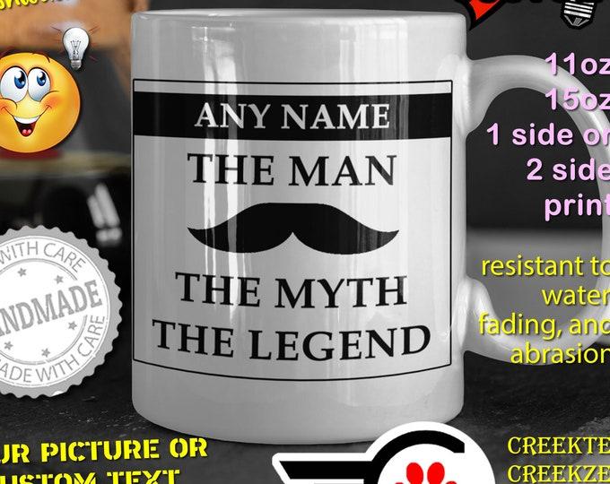 Custom The Man The Myth The Legend Moustache Mug Custom Name 11oz Coffee Mug Funny Gift For Him, Dad Fathers Day