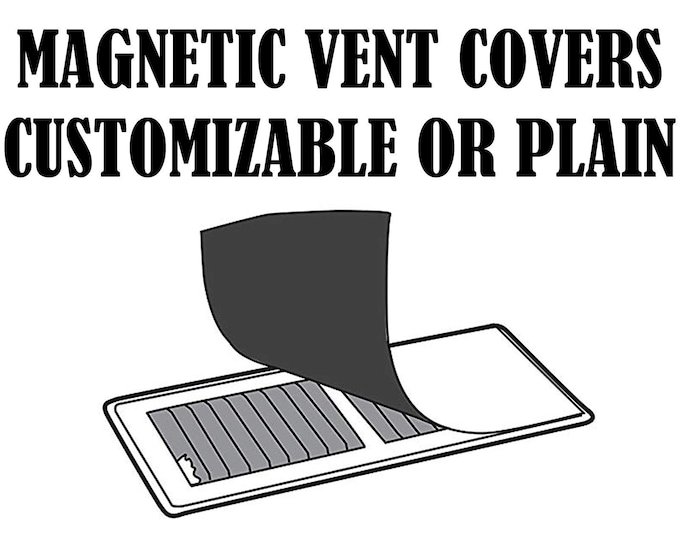 Magnetic Vent Cover -  various sizes UP TO 8x10 - customization print - color or basic white etc. ask about larger sizes!