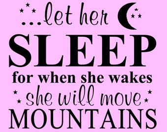 """Let her sleep for when she wakes she will move mountains nursery bedroom wall stencil - 2 pce, single use, 24"""" wide by 17"""" high total"""
