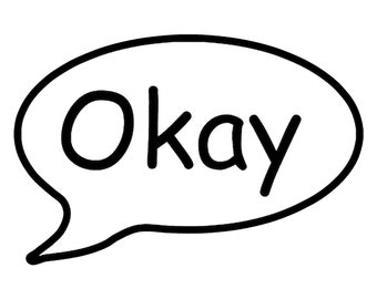 Okay Call out Vinyl Decal - various sizes and colors - colours