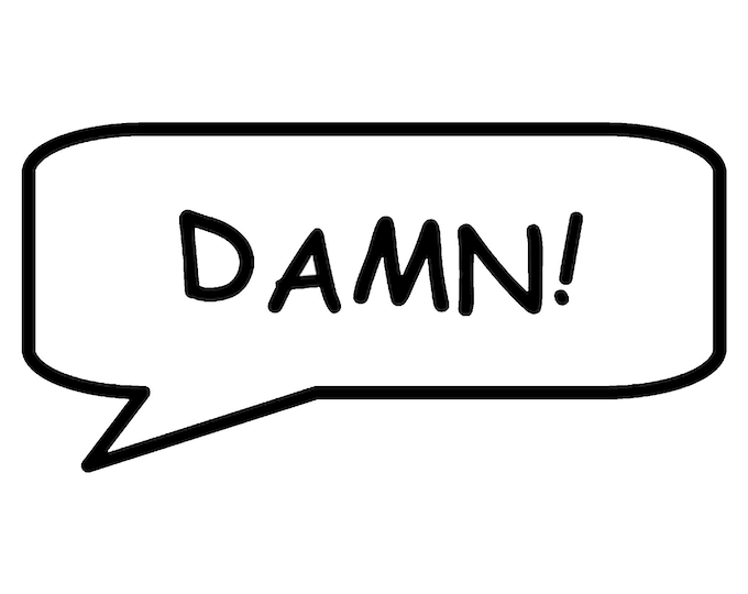 DAMN! Call out Vinyl Decal - various sizes and colors - colours