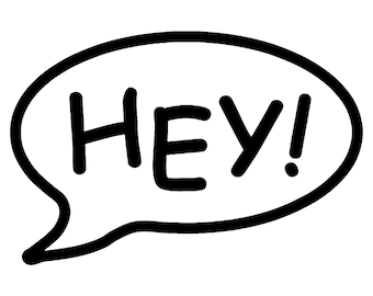 Hey Call out Vinyl Decal - various sizes and colors - colours