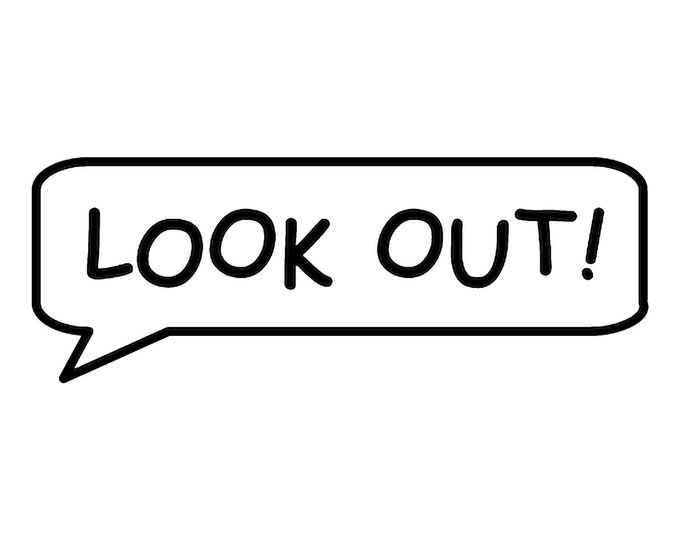 Look Out! Call out Vinyl Decal - various sizes and colors - colours