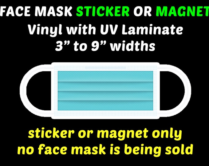 """Face Mask Vinyl Sticker or Magnet With UV Laminate, 3"""" to 9"""" width"""