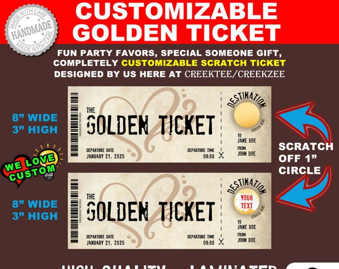 The Golden Ticket customizable scratch ticket to surprise someone special.  8 inch wide by 3 inch high glossy fully laminated scratch ticket
